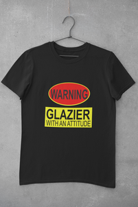 WARNING! GLAZIER WITH AN ATTITUDE