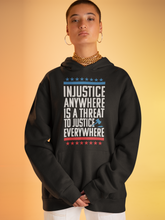 Load image into Gallery viewer, Injustice Anywhere is a threat to justice everywhere
