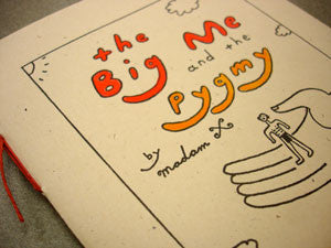 The Big Me and The Pygmy by Madam X