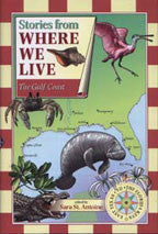 Stories From Where We Live: The Gulf Coast edited by Sara St. Antoine