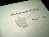 Faded and Flown by Bailey White