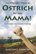 You Wouldn't Want an Ostrich for Your Mama!-book-Christian Church Growth