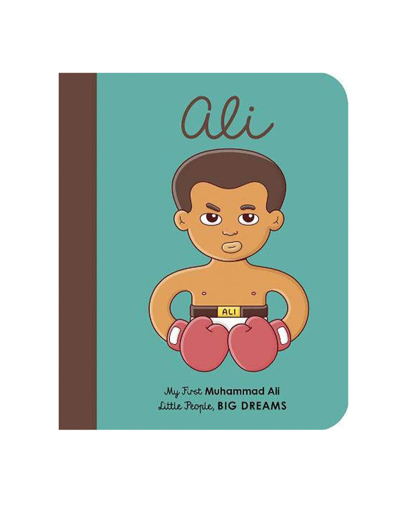Little People, Big Dreams Ali: My First Muhammad Ali by Maria Isabel Sanchez Vegara