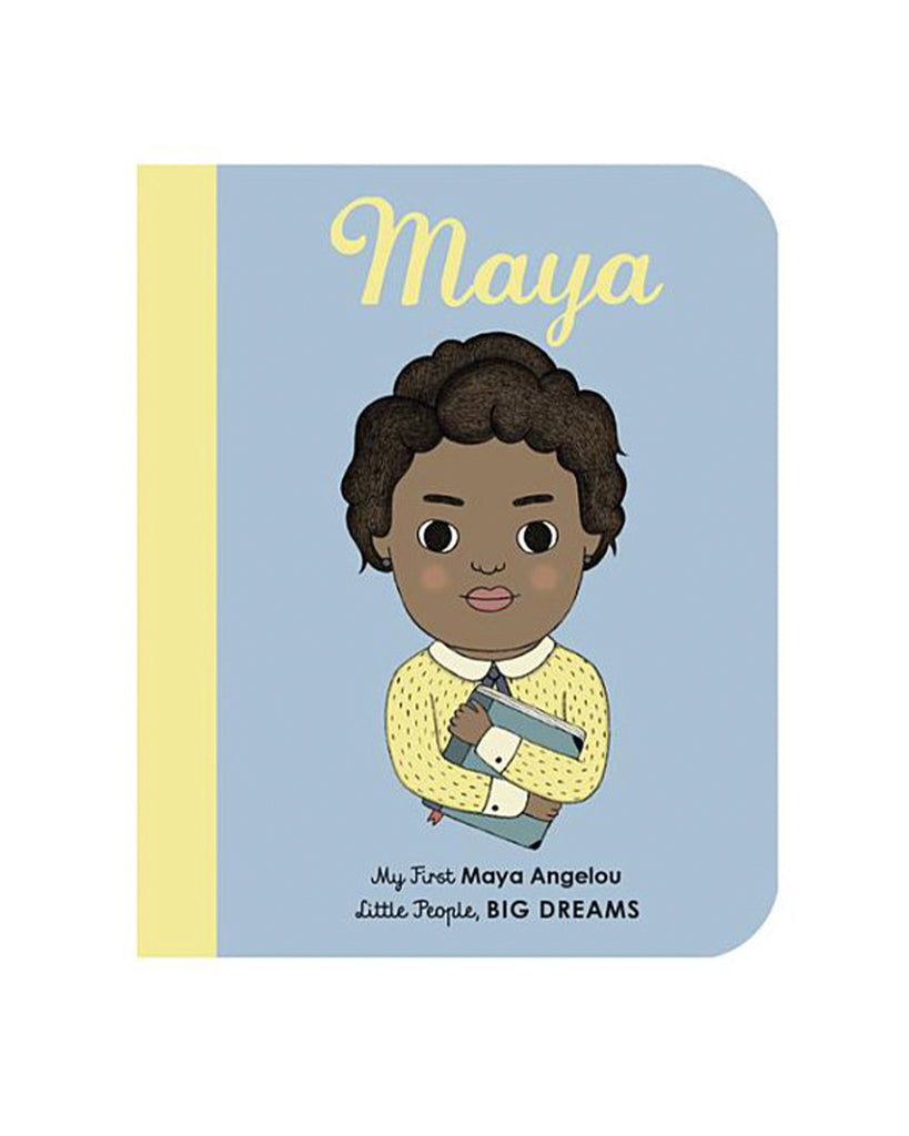 Little People Big Dreams Maya: My First Maya Angelou by Lisbeth Kaiser