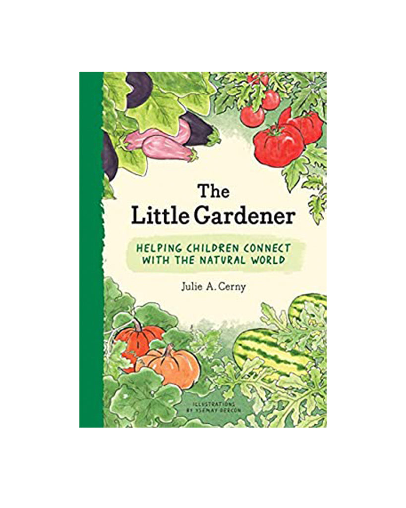 Little Gardener: Helping Children by Julie A. Cerny