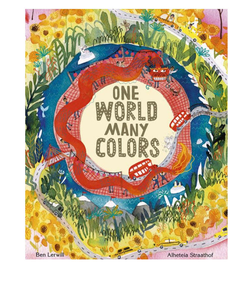 One World Many Colors by Ben Lerwill and Alette Straathof
