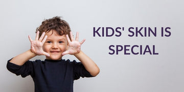 KIDS' SKIN IS SPECIAL
