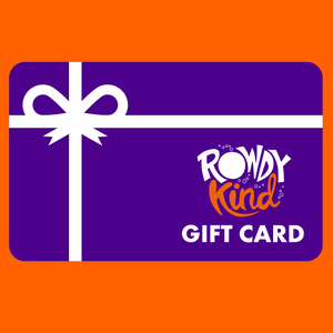Rowdy Kind Gift Card - Rowdy Kind