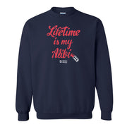 Lifetime Movies Lifetime is my Alibi Fleece Crewneck Sweatshirt