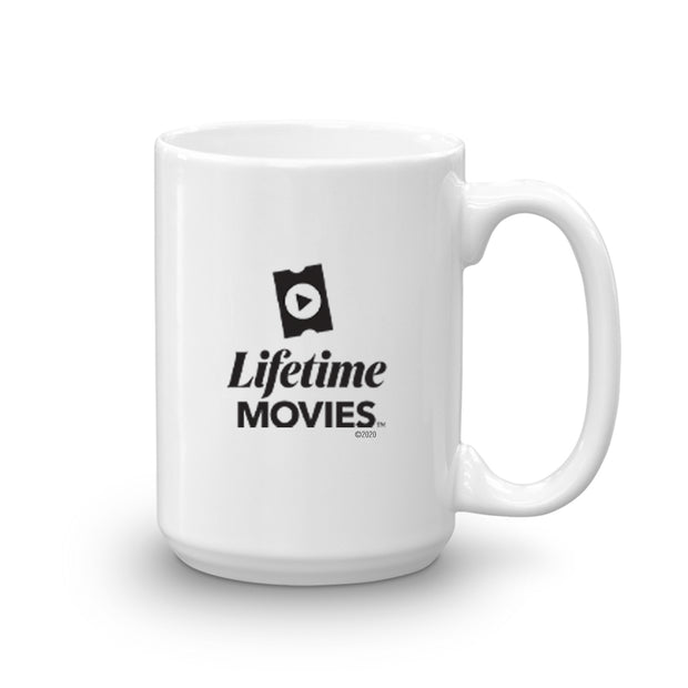 Lifetime Movies Lifetime is my Alibi White Mug