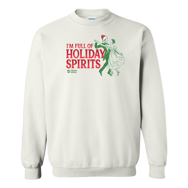 Lifetime Movies Holiday Full of Holiday Spirits Fleece Crewneck Sweatshirt