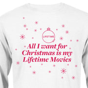 Lifetime All I want for Christmas is My Lifetime Movies Adult Long Sleeve T-Shirt