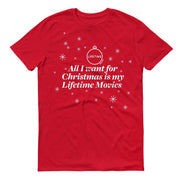 Lifetime All I Want for Christmas is My Lifetime Movies Adult Short Sleeve T-Shirt