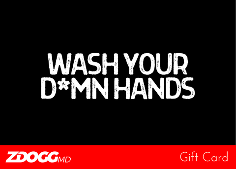 Wash Your D*mn Hands • gift card