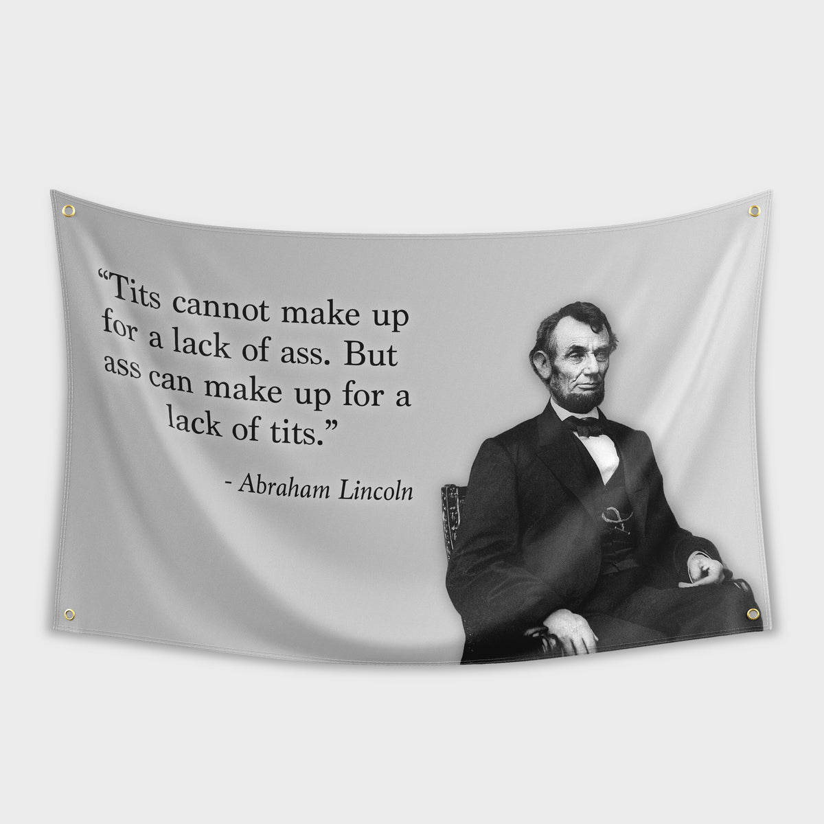 Abe Lincoln Quote Flag Tits Cannot Make Up For Lack Of