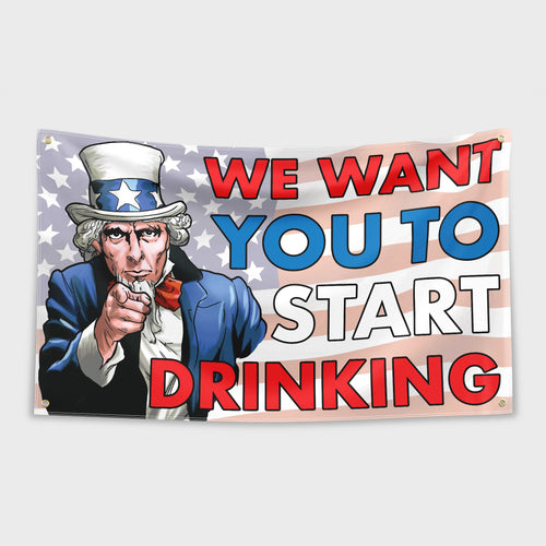 We Want You To Start Drinking