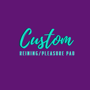 Custom Reining/Pleasure Show Pad