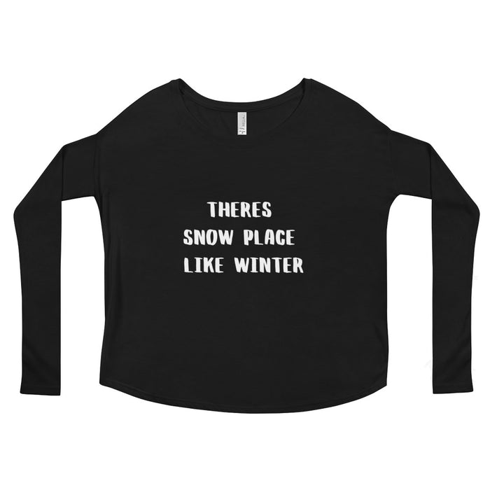 Ladies' Long Sleeve Tee - There's Snow Place Like Winter