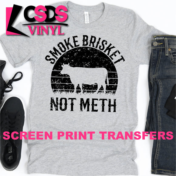 Screen Print Transfer - Smoke Brisket Not Meth - Black
