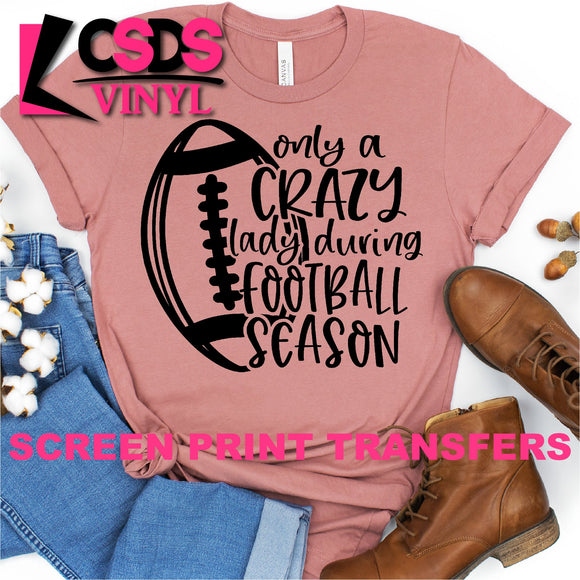 ***PRE ORDER*** Screen Print Transfer - Crazy Lady During Football Season - Black