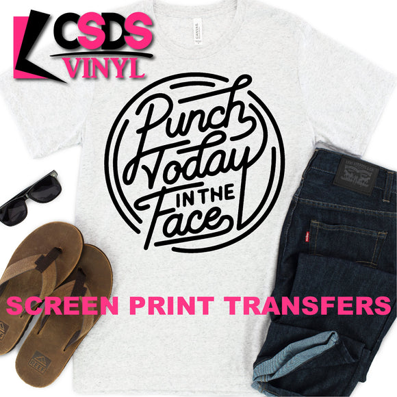 ***PRE ORDER*** Screen Print Transfer - Punch Today in the Face - Black