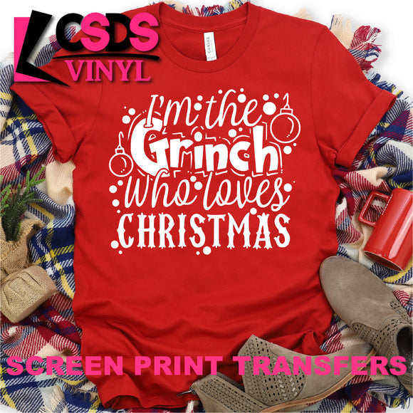Screen Print Transfer - I'm the Grinch who Loves Christmas - White