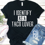 Screen Print Transfer - I Identify as a Taco Lover - White