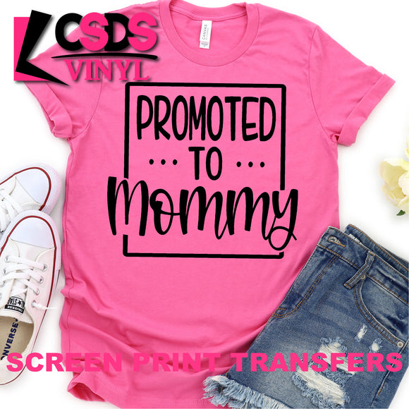 Screen Print Transfer - Promoted to Mommy - Black