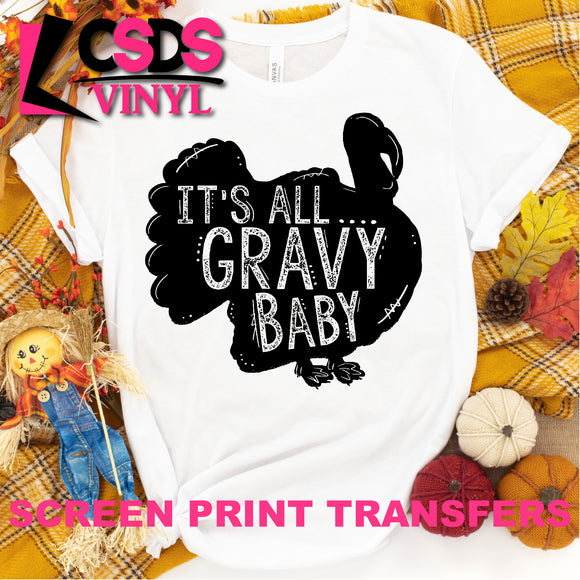 Screen Print Transfer - It's All Gravy Baby - Black
