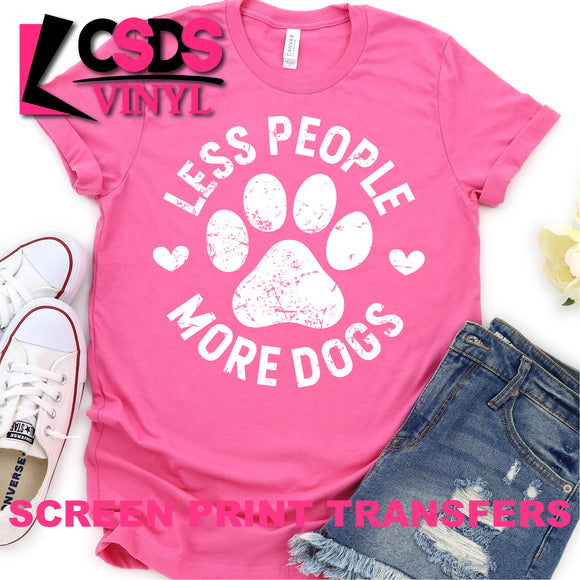 Screen Print Transfer - Less People More Dogs - White