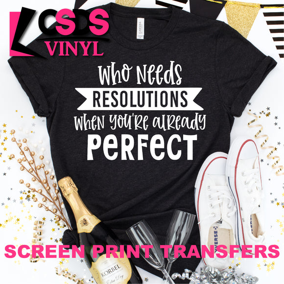 Screen Print Transfer - Who Needs Resolutions - White