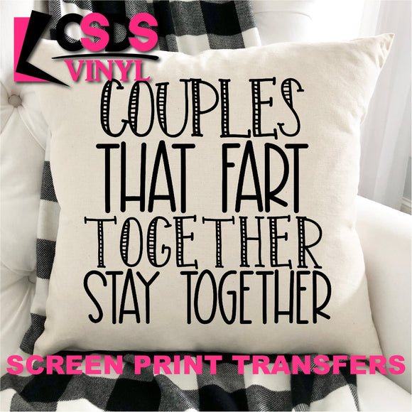 Screen Print Transfer - Couples Who Fart Together PILLOW/HOME DECOR - Black