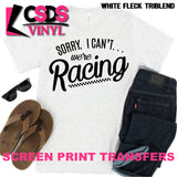 Screen Print Transfer - Sorry I Can't We're Racing - Black