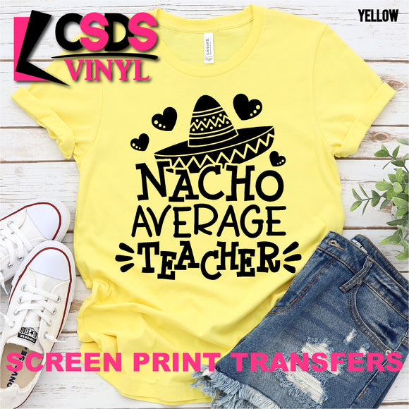 Screen Print Transfer - Nacho Average Teacher - Black