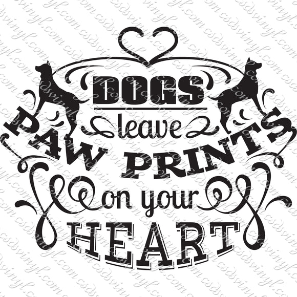 SVG0047 - Dogs Leave Paw Prints on Your Heart - SVG Cut File