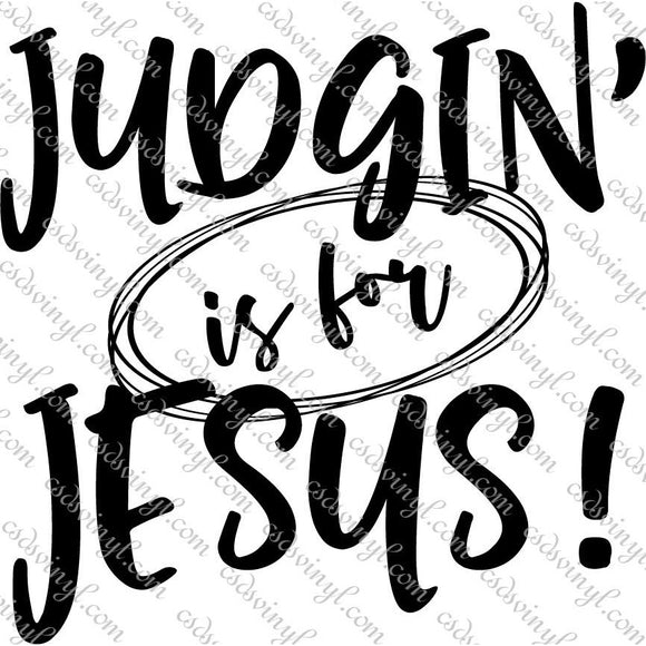 SVG0064 - Judgin' is for Jesus - SVG Cut File