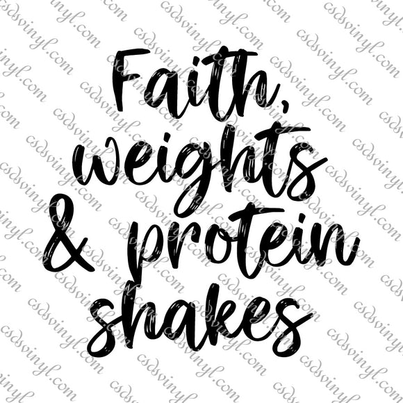 SVG0099 - Faith, Weights & Protein Shakes - SVG Cut File