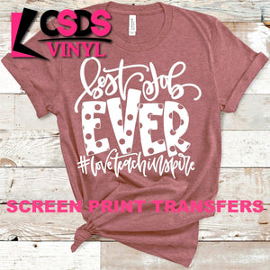 ***PRE ORDER*** Screen Print Transfer - Teacher Best Job Ever - White