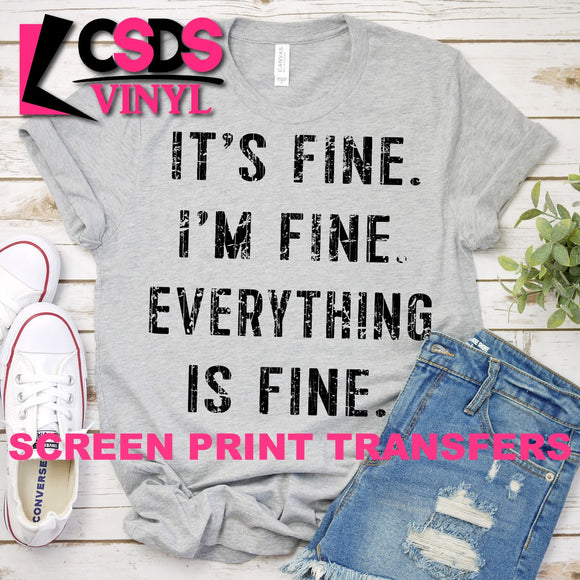 Screen Print Transfer - It's Fine. I'm Fine. Everything is Fine. - Black