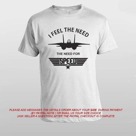 Top Gun Pilot Jet F16 Fighter I Feel The Need For Speed Tom Crew T-shirt