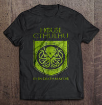 House Cthulhu Even Death May Die t-shirt