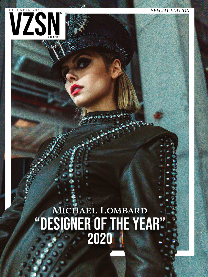VZSN Magazine | Michael Lombard - Designer of The Year 2020 (DIGITAL ONLY)