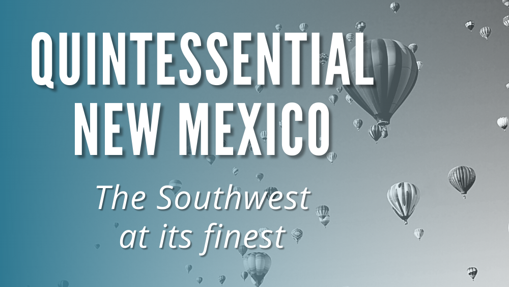 Quintessential New Mexico: the Southwest at its finest