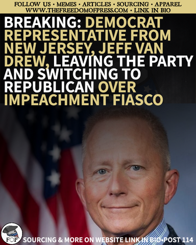 REP. JEFF VAN DREW (D-NJ) LEAVING DEMOCRAT PARTY- SWITCHING TO REPUBLICAN (#114)