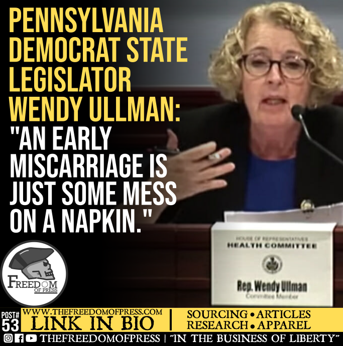 DEMOCRAT STATE LEGISLATOR COMPARES MISCARRIAGE TO THAT PIECE OF PARCHMENT YOU WIPED YOUR MOUTH WITH AND DUMP IN THE TRASH AT THE FOOD COURT (#53)