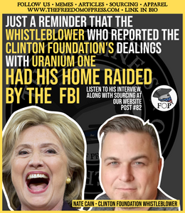 JUST A REMINDER THAT THE CLINTON FOUNDATION WHISTLEBLOWER HAD HIS HOME RAIDED BY THE FBI (#82)
