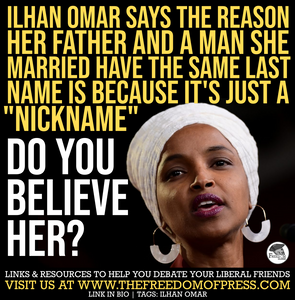 ILHAN OMAR SAYS HER FORMER HUSBAND AND HER FATHER DON'T SHARE A FAMILY NAME- IT'S JUST A NICKNAME