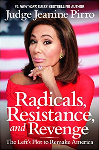 RADICALS, RESISTANCE, AND REVENGE | JUDGE JEANINE PIRRO