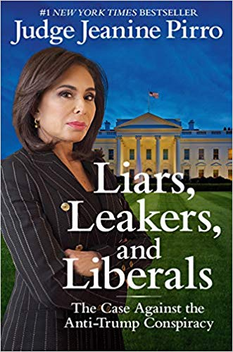 LIARS, LEAKERS, AND LIBERALS | JUDGE JEANINE PIRRO