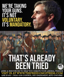 PLEASE SAVE US FROM THE BAD GUYS, BETO! TAKE OUR GUNS AND MAKE US SAFER!